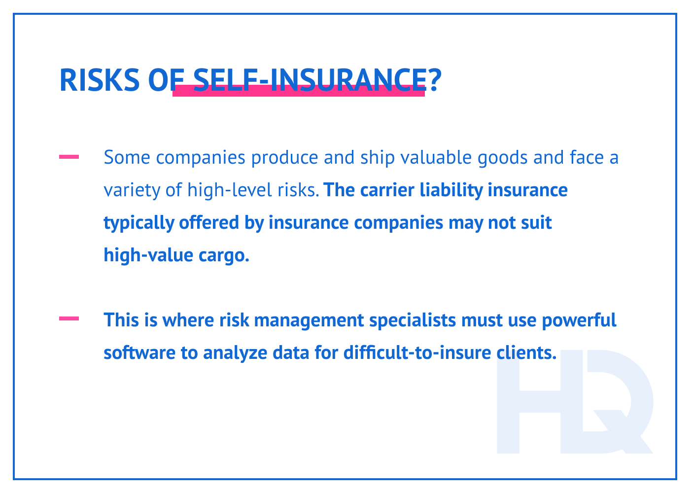 How the risk of self-insurance is mitigated.