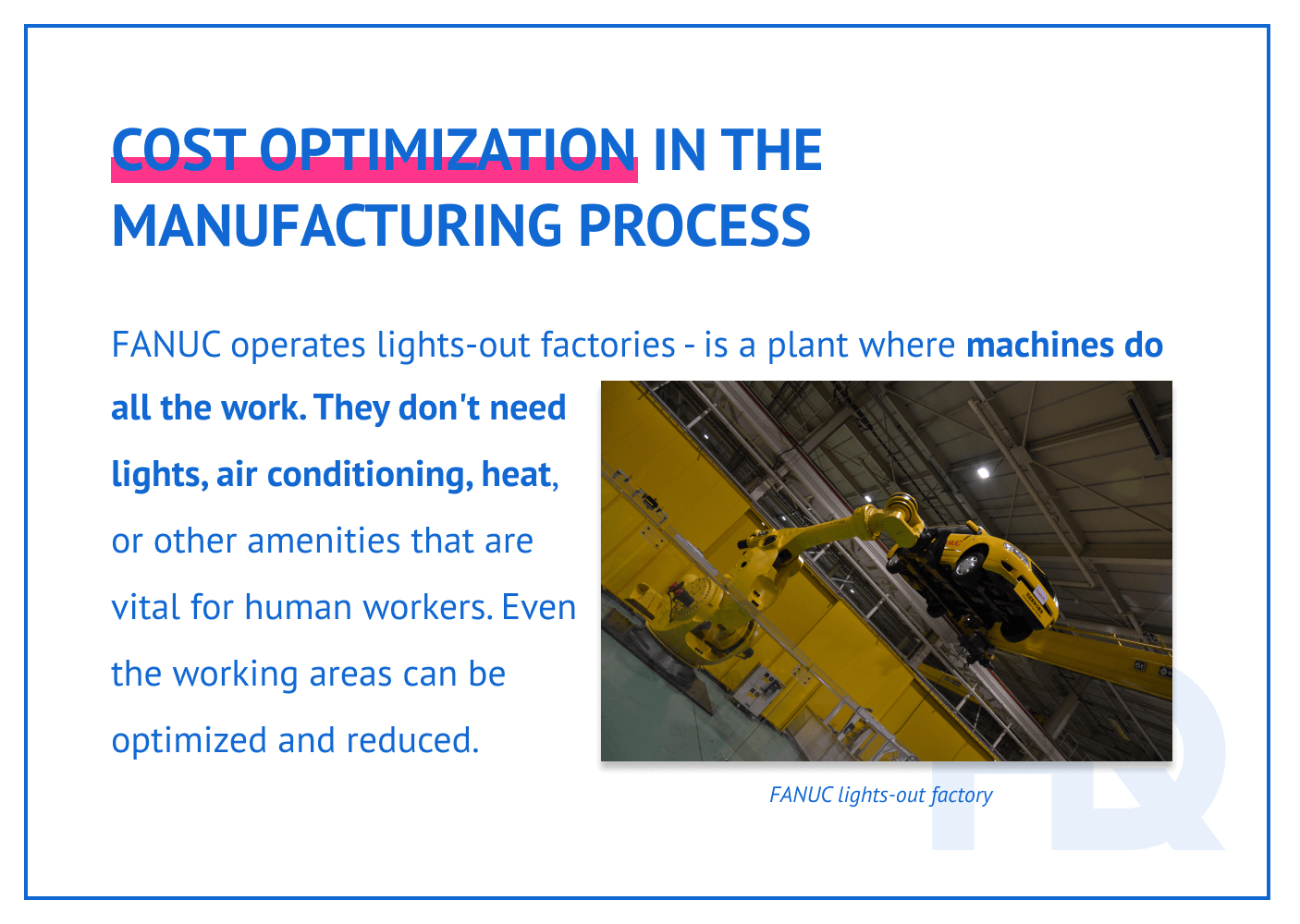 Cost optimization of the manufacturing process.