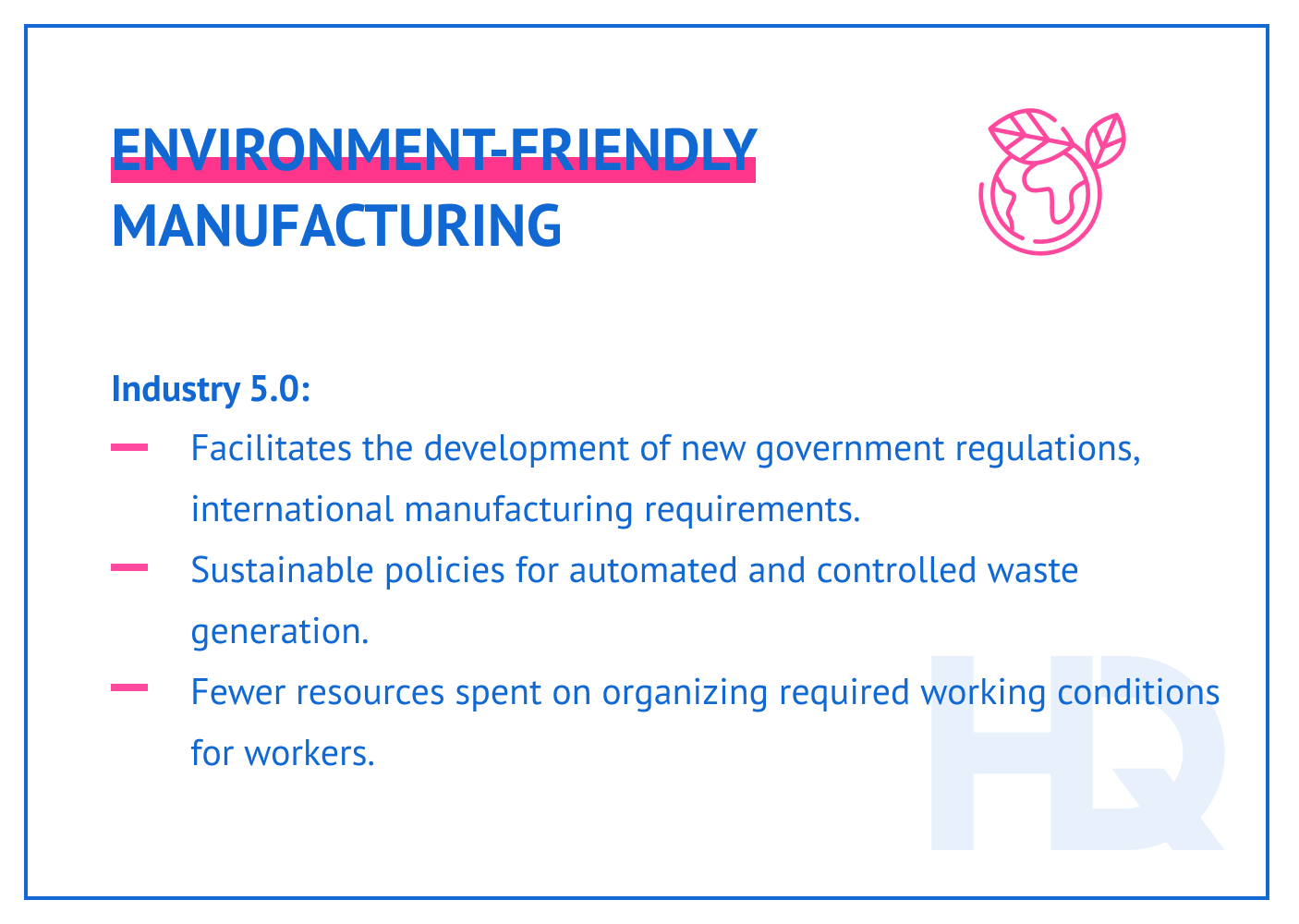 Environment-friendly manufacturing is possible in Industry 5.0.