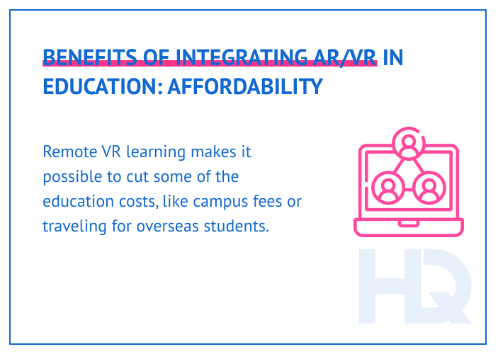 AR/VR learning helps to cut some of the education costs