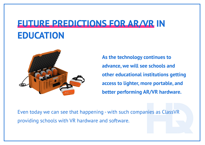 Such companies as ClassVR provide schools with affordable VR tech