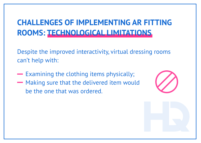 Virtual fitting rooms can't substitute physical examination of the item